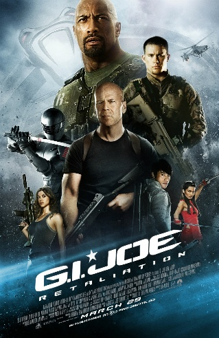 G.I.Joe: Retaliation movie poster-blue version with The Rock biggest, then Channing Tatum, then Bruce Willis, but Bruce is a little larger than Channing